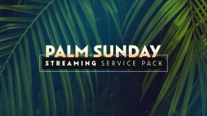 Palm Sunday Streaming Service Pack