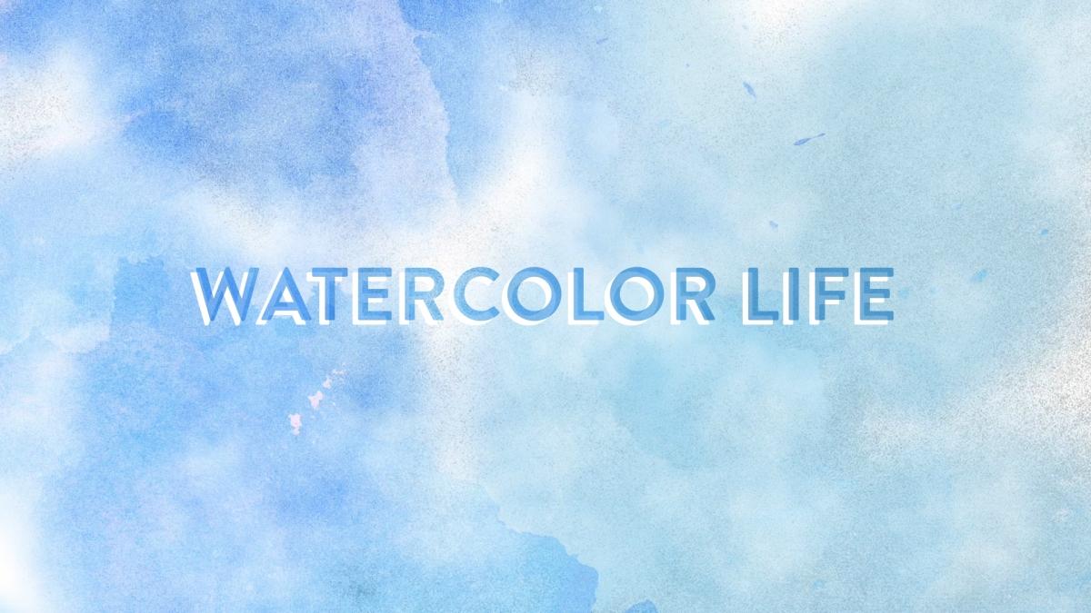 Watercolor Life