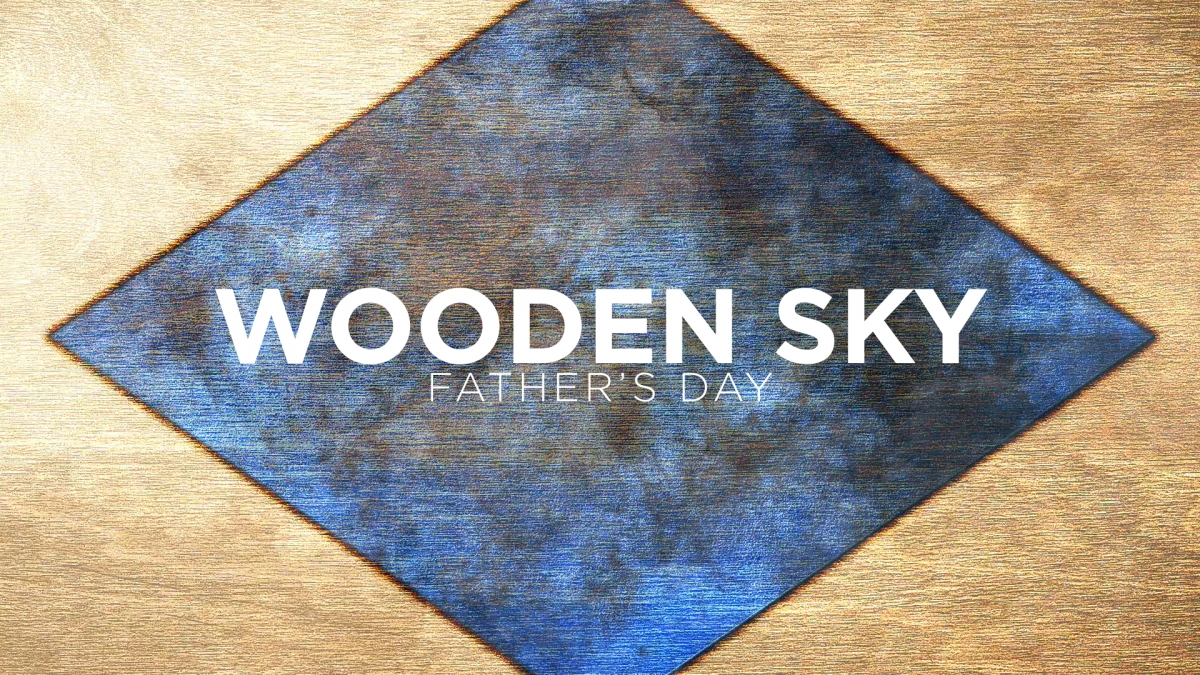 Wooden Sky Father's Day