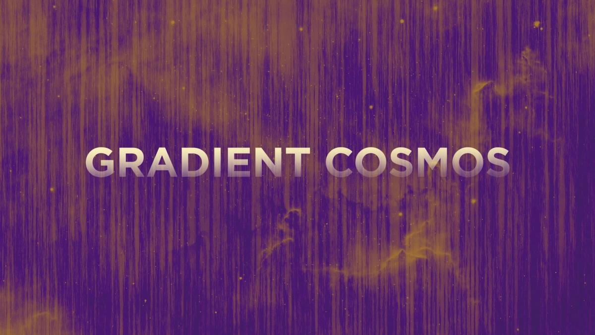 Gradient Cosmos