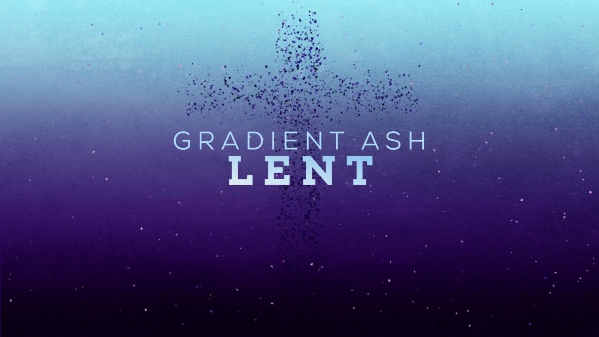 Gradient Ash Lent