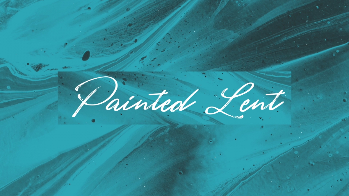 Painted Lent